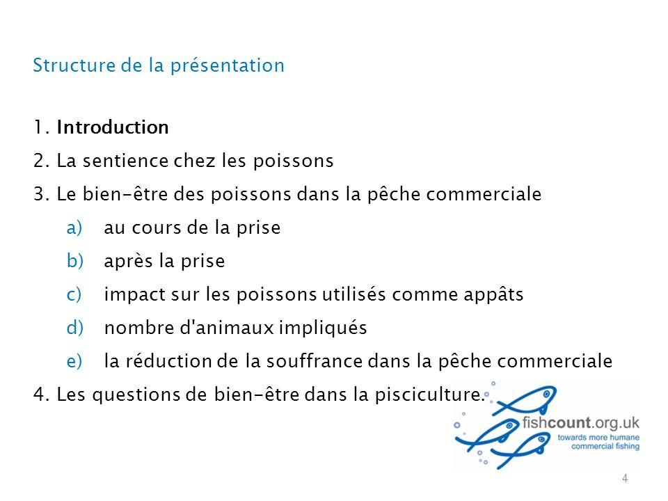 Structure de la présentation 1. Introduction 2. La sentience chez les poissons 3.