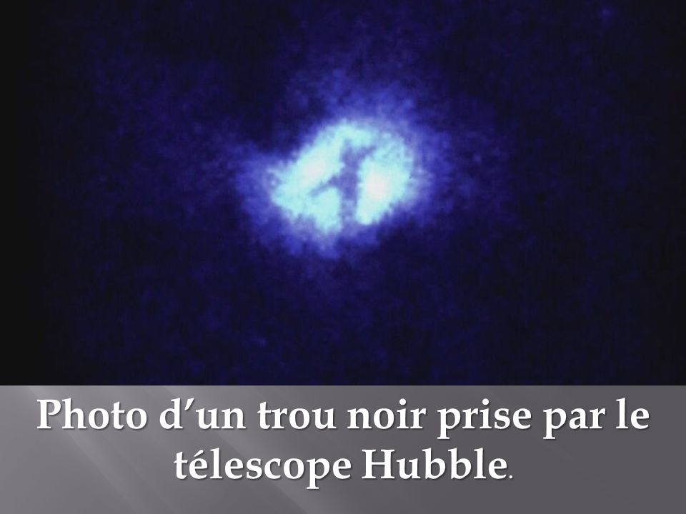 Photo dun trou noir prise par le télescope Hubble.