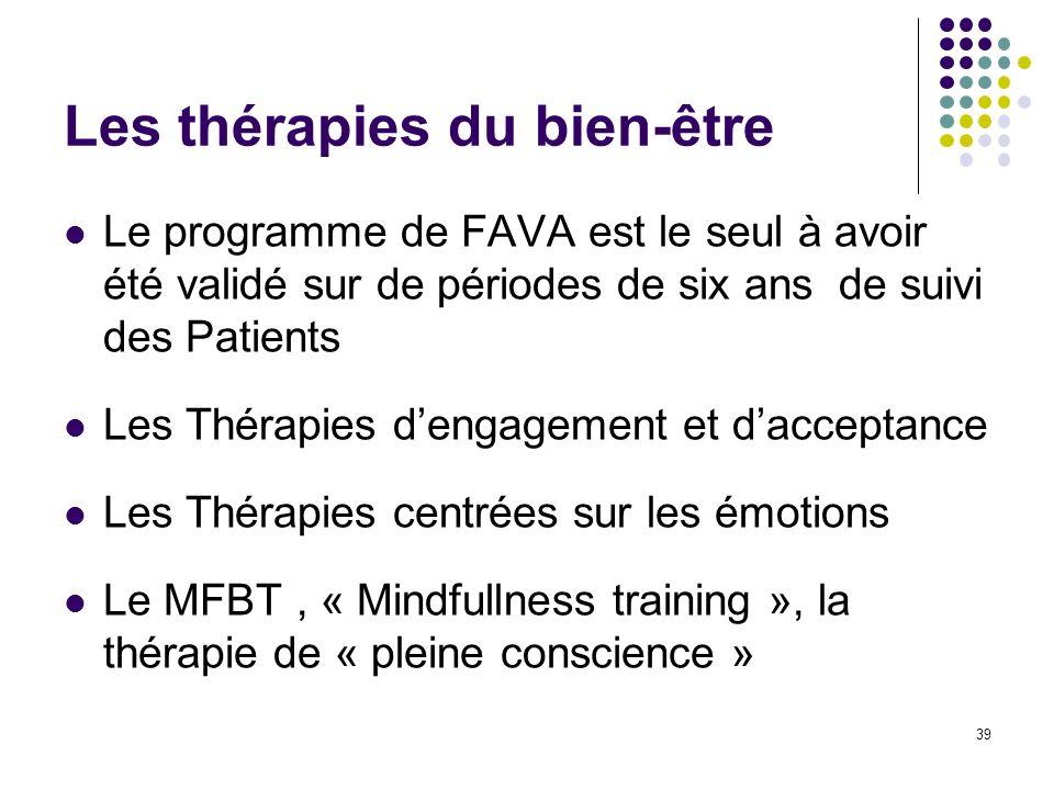 Les thérapies du bien-être Le programme de FAVA est le seul à avoir été validé sur de périodes de six ans de suivi des Patients Les Thérapies dengagem