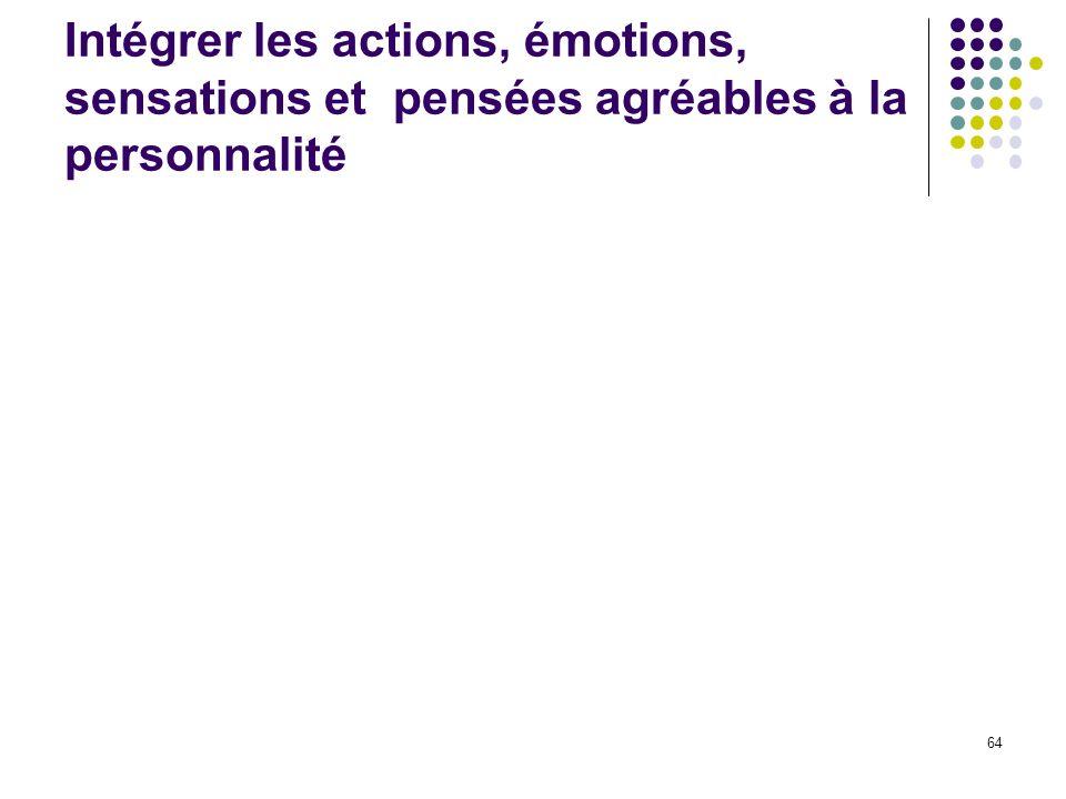 Intégrer les actions, émotions, sensations et pensées agréables à la personnalité 64