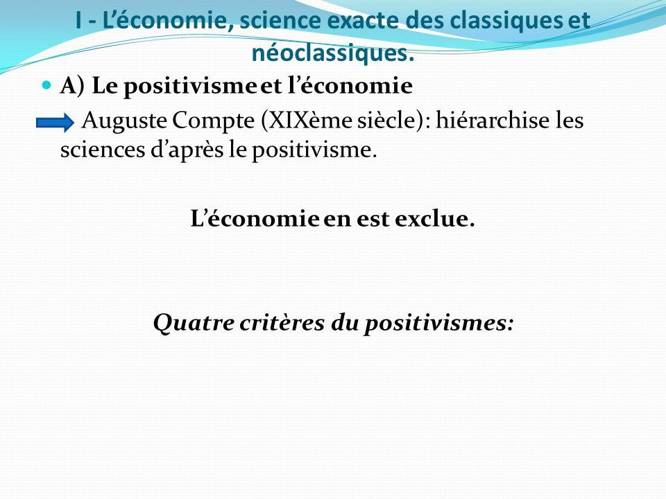 I - Léconomie, science exacte des classiques et néoclassiques.