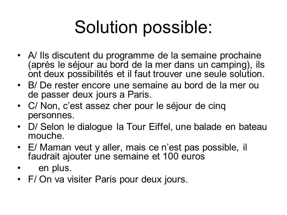 Solution possible: A/ Ils discutent du programme de la semaine prochaine (après le séjour au bord de la mer dans un camping), ils ont deux possibilité