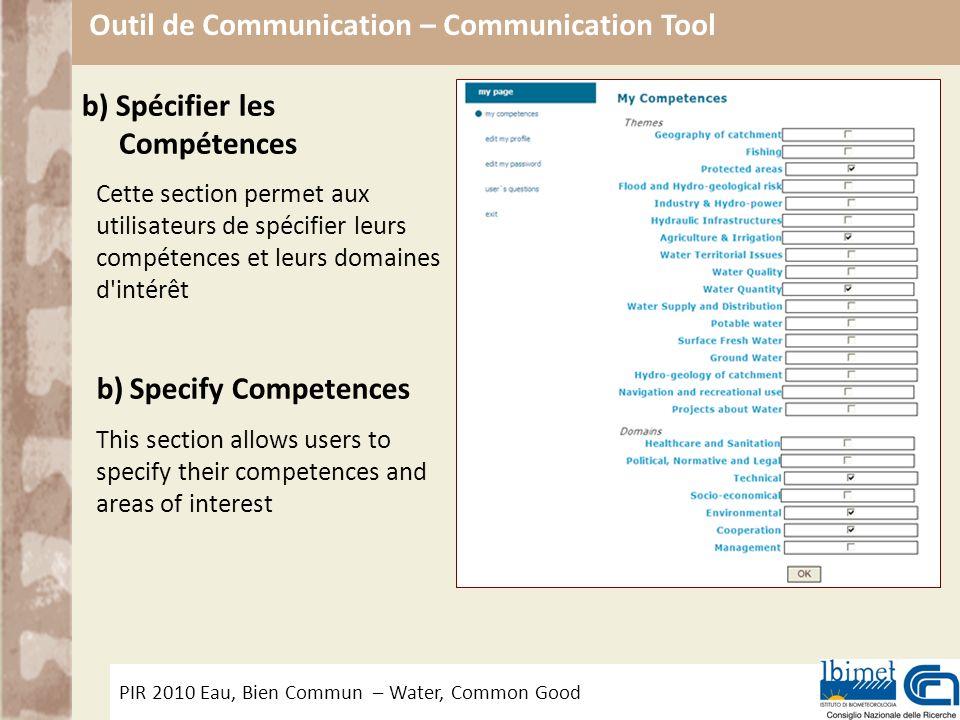 PIR 2010 Eau, Bien Commun – Water, Common Good Outil de Communication – Communication Tool b) Spécifier les Compétences Cette section permet aux utili