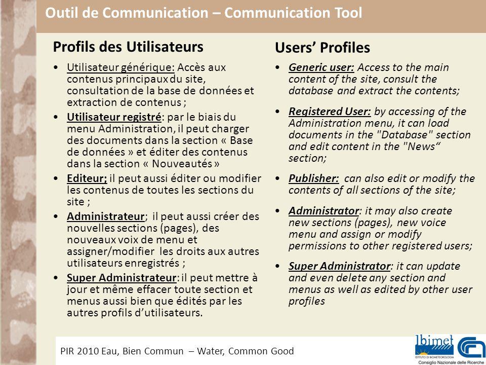 PIR 2010 Eau, Bien Commun – Water, Common Good Outil de Communication – Communication Tool Profils des Utilisateurs Utilisateur générique: Accès aux c