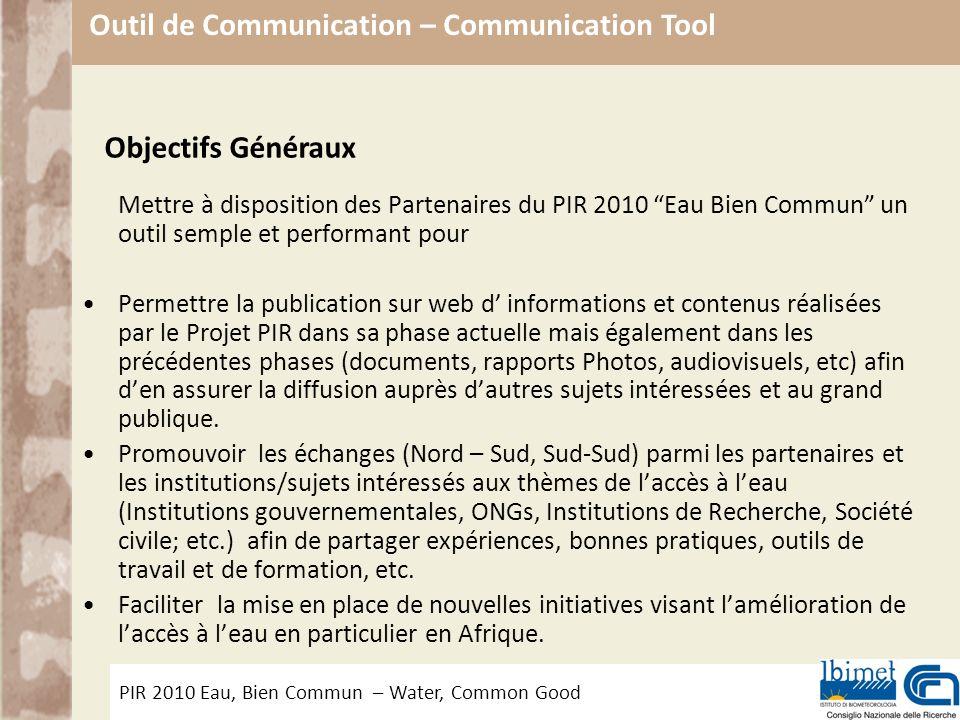 PIR 2010 Eau, Bien Commun – Water, Common Good Outil de Communication – Communication Tool Mettre à disposition des Partenaires du PIR 2010 Eau Bien C