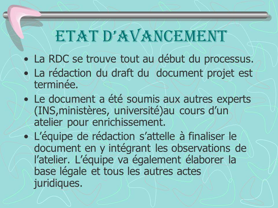Etat davancement La RDC se trouve tout au début du processus.