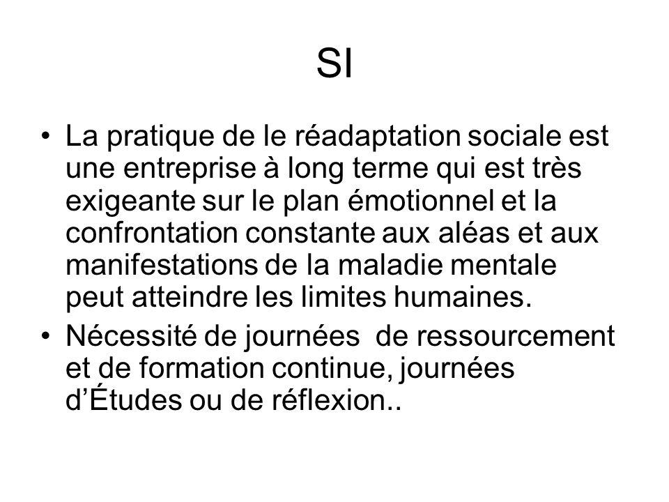 SI La pratique de le réadaptation sociale est une entreprise à long terme qui est très exigeante sur le plan émotionnel et la confrontation constante