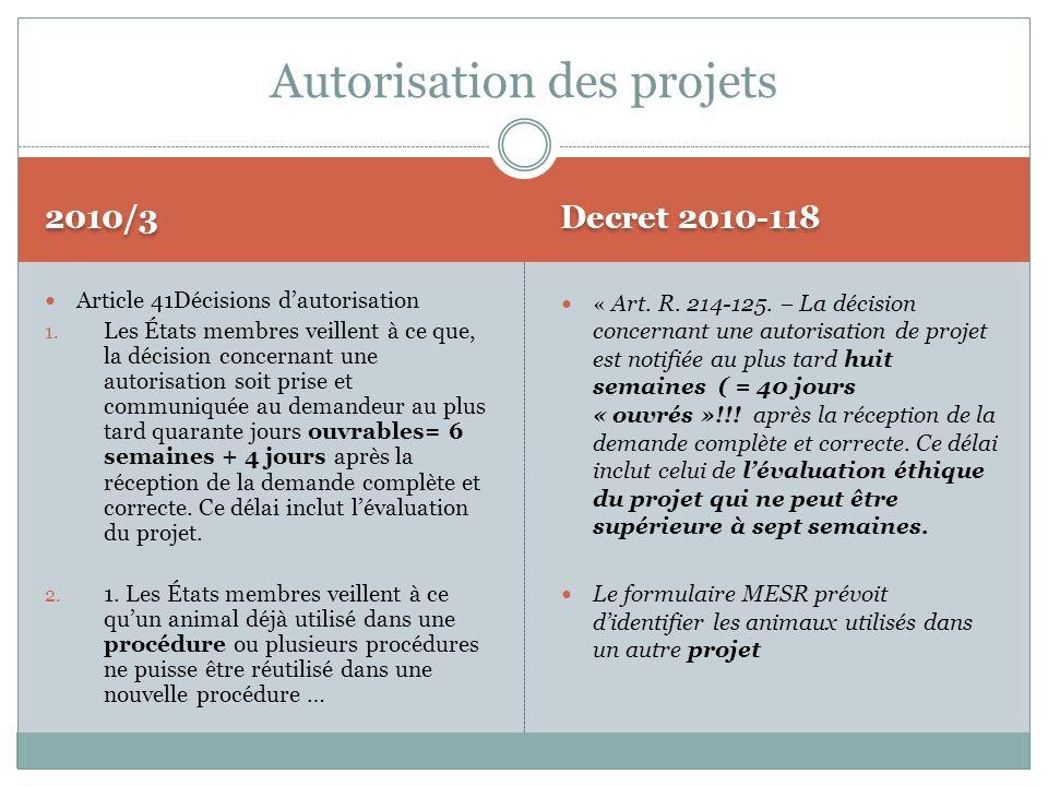 2010/3 Decret 2010-118 Article 41Décisions dautorisation 1. Les États membres veillent à ce que, la décision concernant une autorisation soit prise et