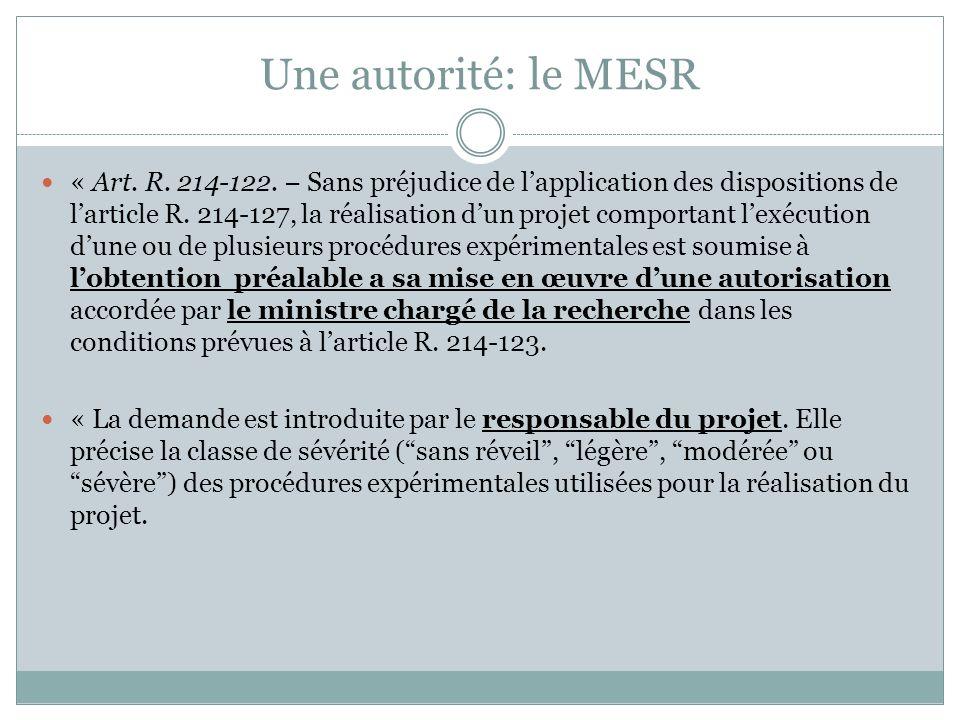 Une autorité: le MESR « Art. R. 214-122. Sans préjudice de lapplication des dispositions de larticle R. 214-127, la réalisation dun projet comportant