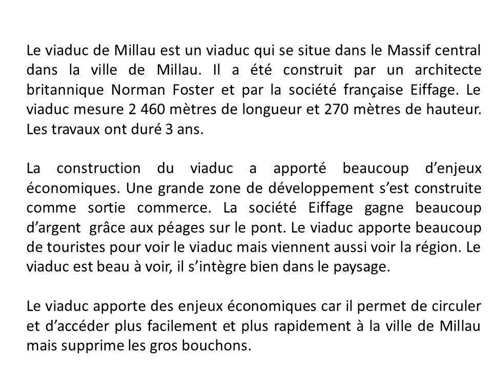 Le viaduc de Millau est un viaduc qui se situe dans le Massif central dans la ville de Millau. Il a été construit par un architecte britannique Norman