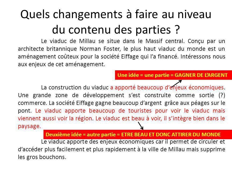 Quels changements à faire au niveau du contenu des parties ? Le viaduc de Millau se situe dans le Massif central. Conçu par un architecte britannique