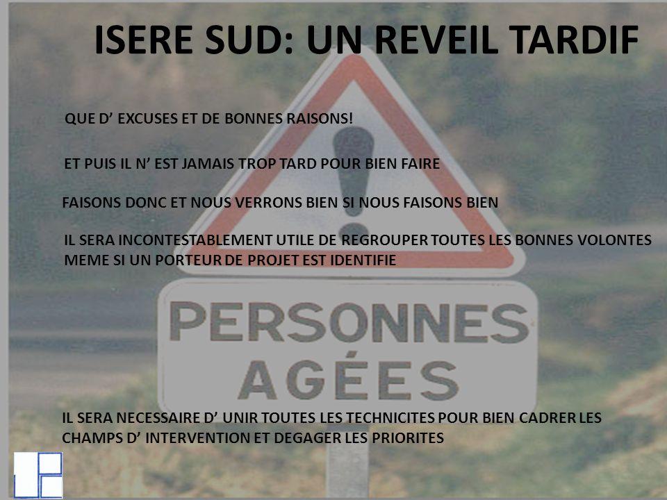ISERE SUD: UN REVEIL TARDIF QUE D EXCUSES ET DE BONNES RAISONS.