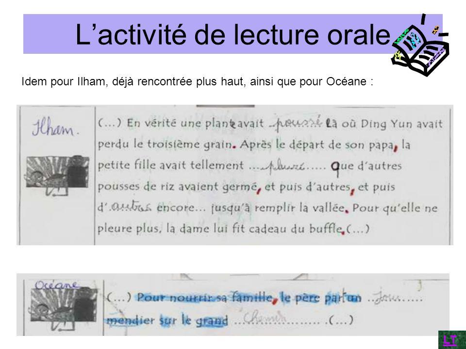 Lactivité de lecture orale Idem pour Ilham, déjà rencontrée plus haut, ainsi que pour Océane : LT