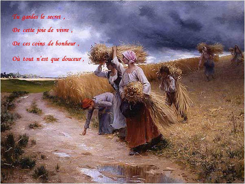 Mon Ardèche jolie, Oui je veux te chanter, Te chanter toute entière, Chez toi on est si bien,