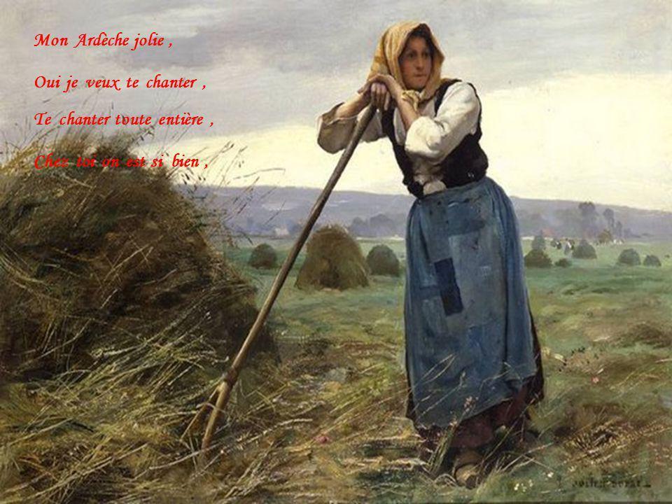 De tes beaux champs de vignes, Jusquaux grandes forets, L harmonie est partout, Des plaines aux sommets,