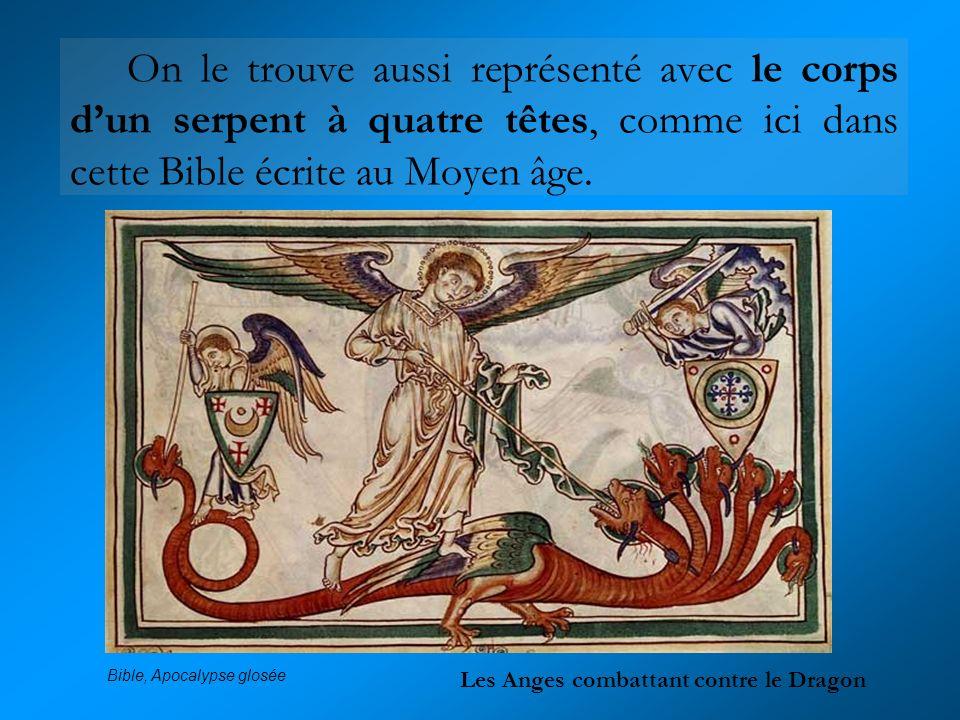 On le trouve aussi représenté avec le corps dun serpent à quatre têtes, comme ici dans cette Bible écrite au Moyen âge. Les Anges combattant contre le