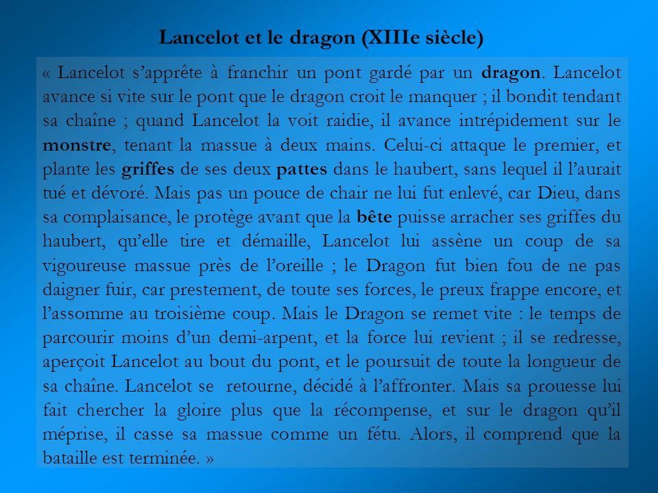 « Lancelot sapprête à franchir un pont gardé par un dragon. Lancelot avance si vite sur le pont que le dragon croit le manquer ; il bondit tendant sa
