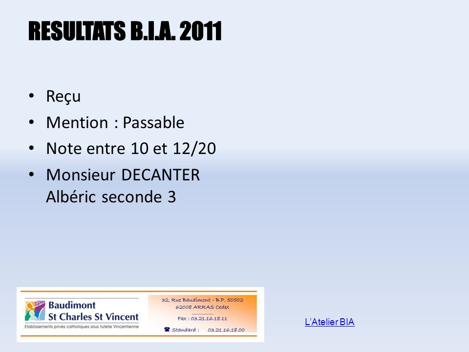Reçu Mention : Passable Note entre 10 et 12/20 Monsieur DECANTER Albéric seconde 3 LAtelier BIA
