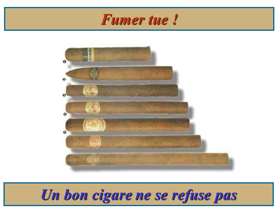 Fumer tue ! Un bon cigare ne se refuse pas
