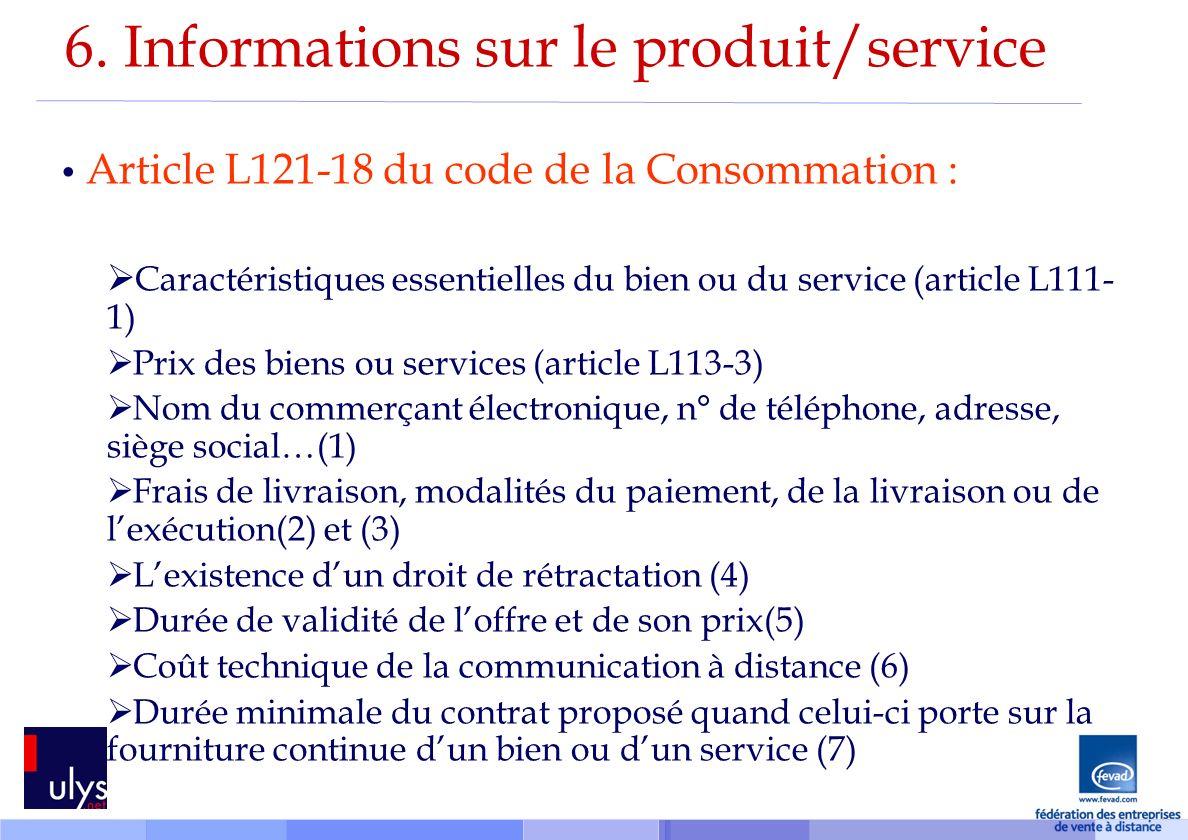 6. Informations sur le produit/service Article L121-18 du code de la Consommation : Caractéristiques essentielles du bien ou du service (article L111-