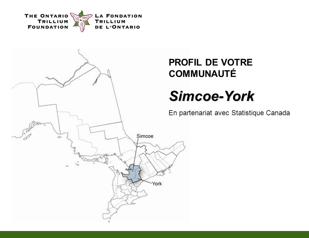 PROFIL DE VOTRE COMMUNAUTÉSimcoe-York En partenariat avec Statistique Canada