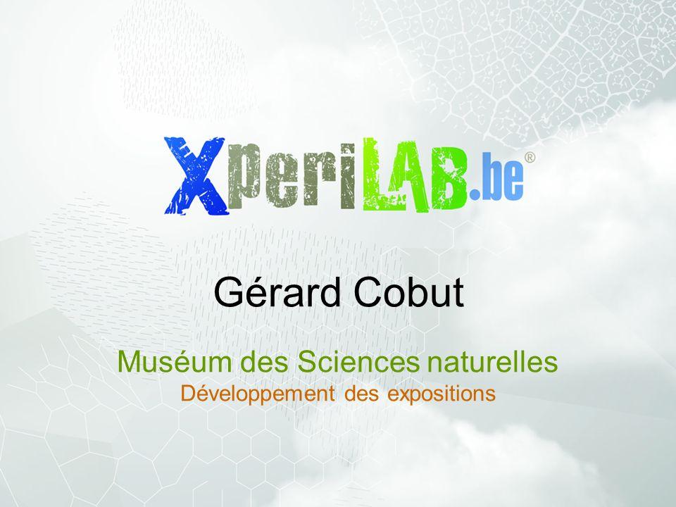Gérard Cobut Muséum des Sciences naturelles Développement des expositions