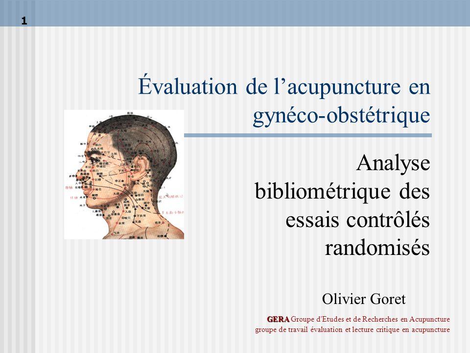 Gera/ groupe de travail évaluation et lecture critique en acupuncture Revues méthodiques en obstétrique Travail (maturation-induction) Smith CA et al.