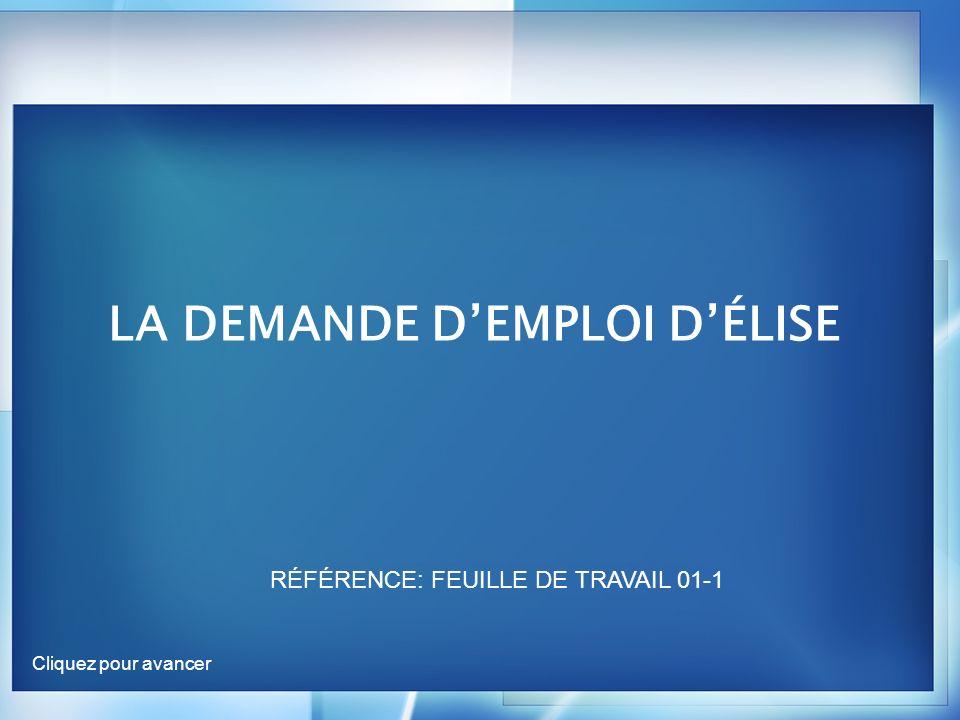 LA DEMANDE DEMPLOI DÉLISE RÉFÉRENCE: FEUILLE DE TRAVAIL 01-1 Cliquez pour avancer