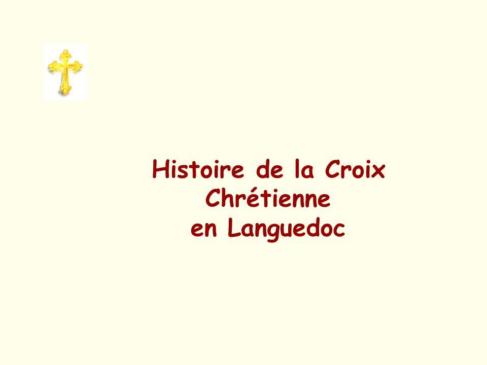 Histoire de la Croix Chrétienne en Languedoc