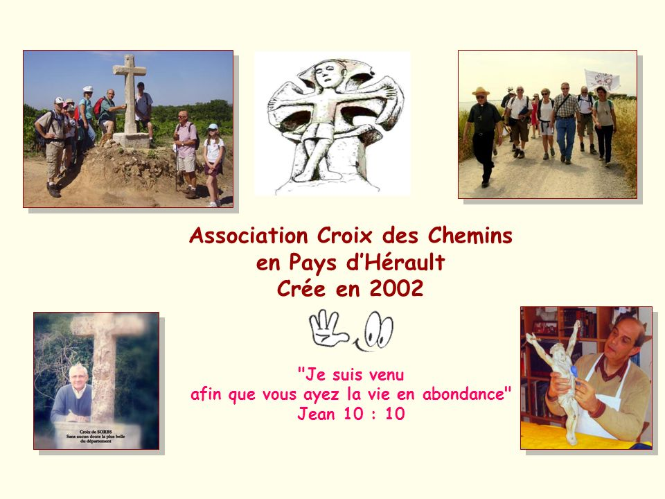 Association Croix des Chemins en Pays dHérault Crée en 2002