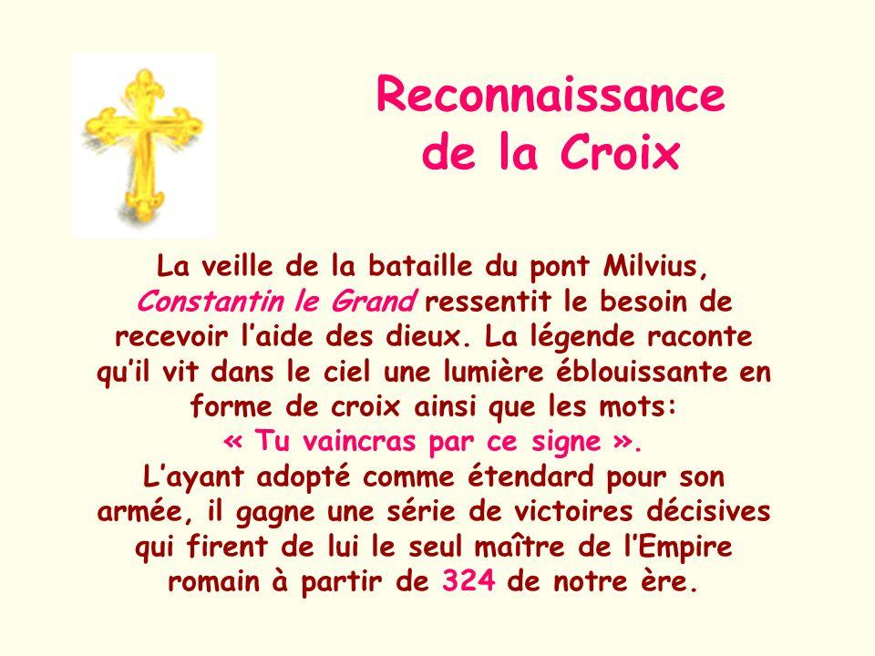 La Croix des Croisés ou Vraie Croix La vraie croix, nom donné à un ensemble de reliques remontant à la croix découverte par sainte Hélène au début du IVe siècle.