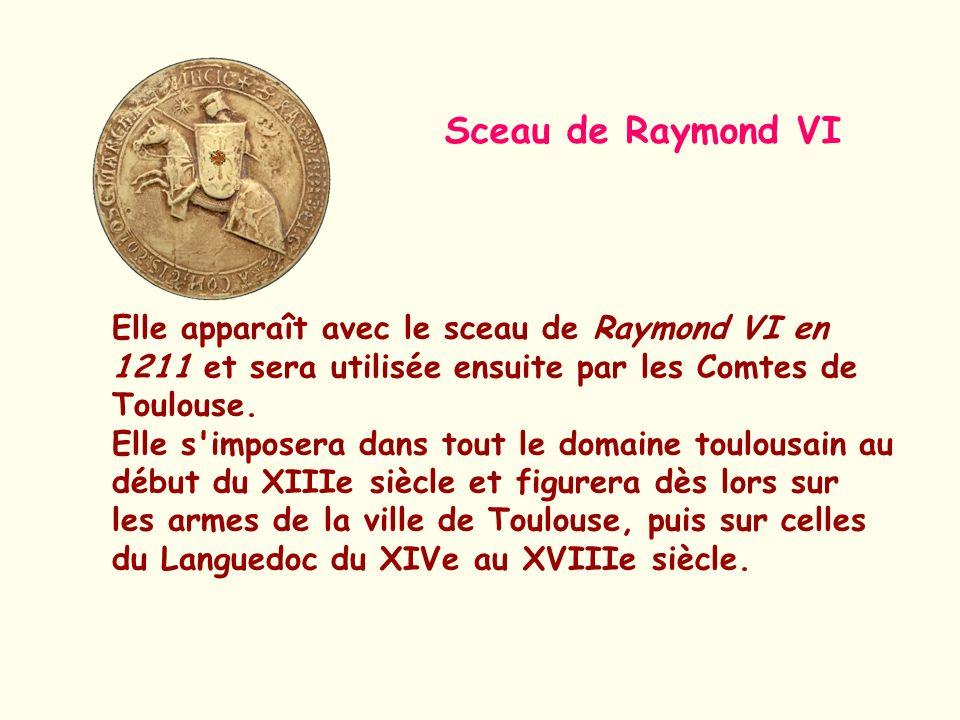 Elle apparaît avec le sceau de Raymond VI en 1211 et sera utilisée ensuite par les Comtes de Toulouse. Elle s'imposera dans tout le domaine toulousain