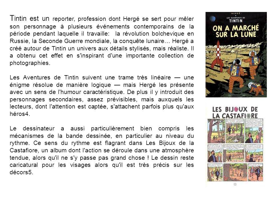 T intin est un reporter, profession dont Hergé se sert pour mêler son personnage à plusieurs événements contemporains de la période pendant laquelle i