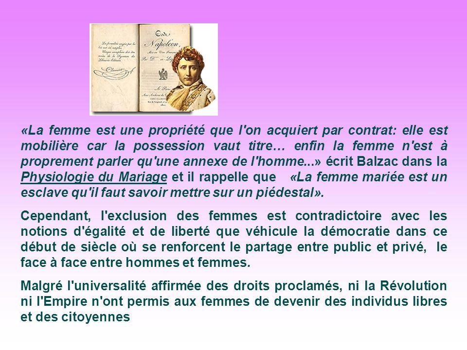«La femme est une propriété que l'on acquiert par contrat: elle est mobilière car la possession vaut titre… enfin la femme n'est à proprement parler q