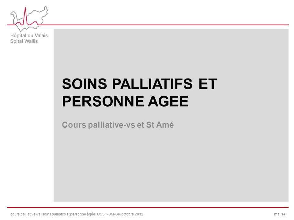 SOINS PALLIATIFS ET PERSONNE AGEE Cours palliative-vs et St Amé cours palliative-vs