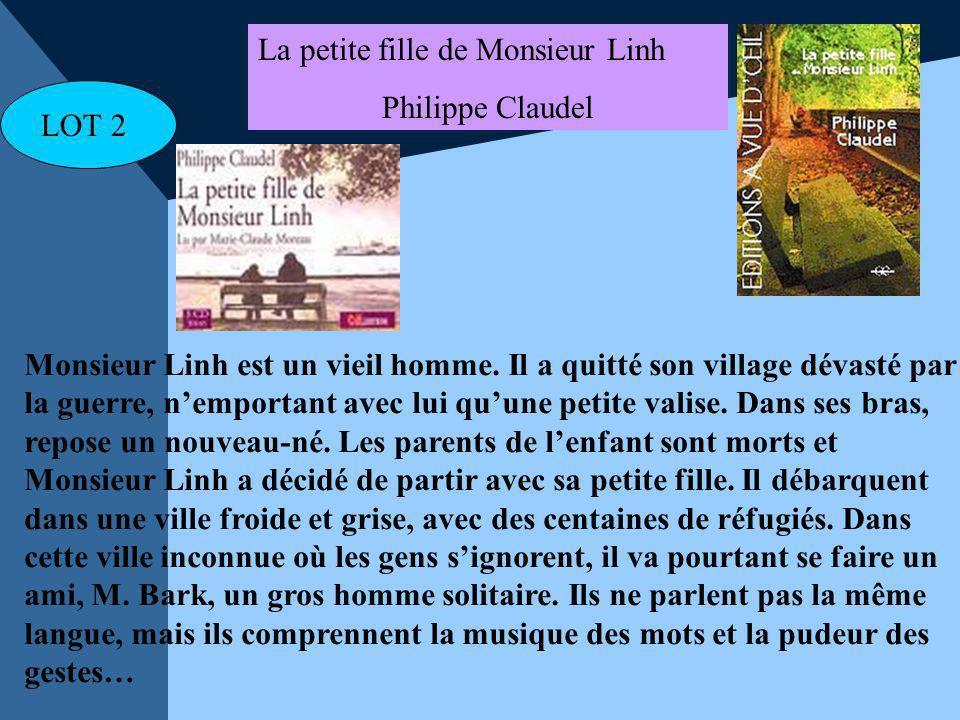 La petite fille de Monsieur Linh Philippe Claudel Monsieur Linh est un vieil homme. Il a quitté son village dévasté par la guerre, nemportant avec lui