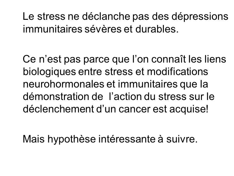 Le stress ne déclanche pas des dépressions immunitaires sévères et durables.