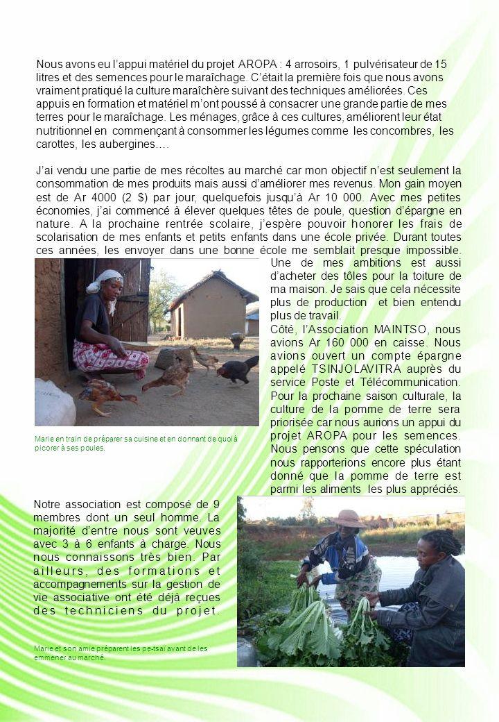 Nous avons eu lappui matériel du projet AROPA : 4 arrosoirs, 1 pulvérisateur de 15 litres et des semences pour le maraîchage.