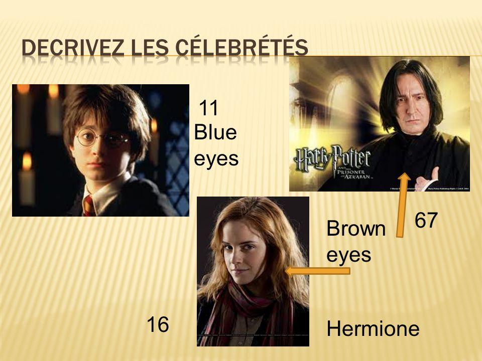 16 11 Hermione 67 Brown eyes Blue eyes