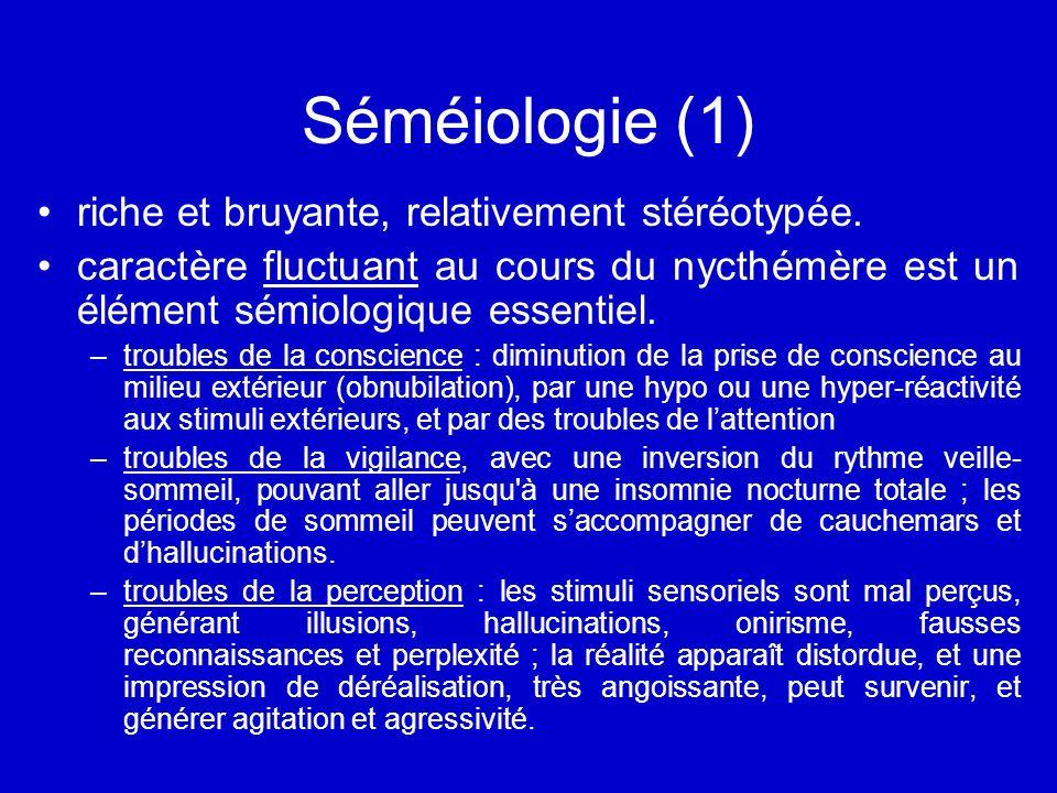 Séméiologie (1) riche et bruyante, relativement stéréotypée. caractère fluctuant au cours du nycthémère est un élément sémiologique essentiel. –troubl