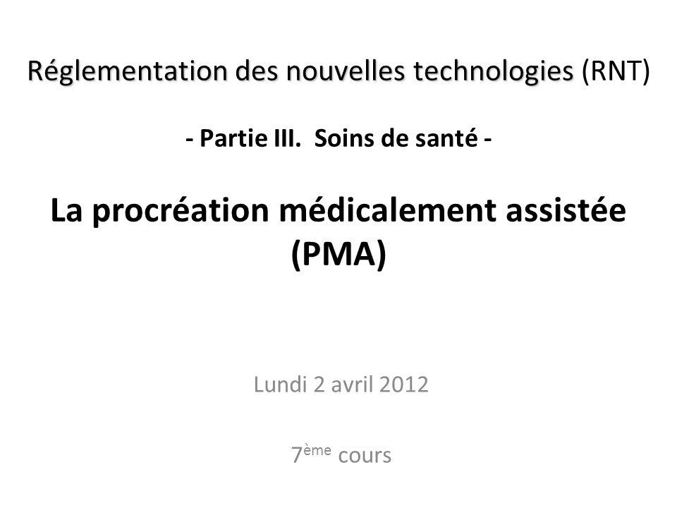 Réglementation des nouvelles technologies Réglementation des nouvelles technologies (RNT) - Partie III. Soins de santé - La procréation médicalement a