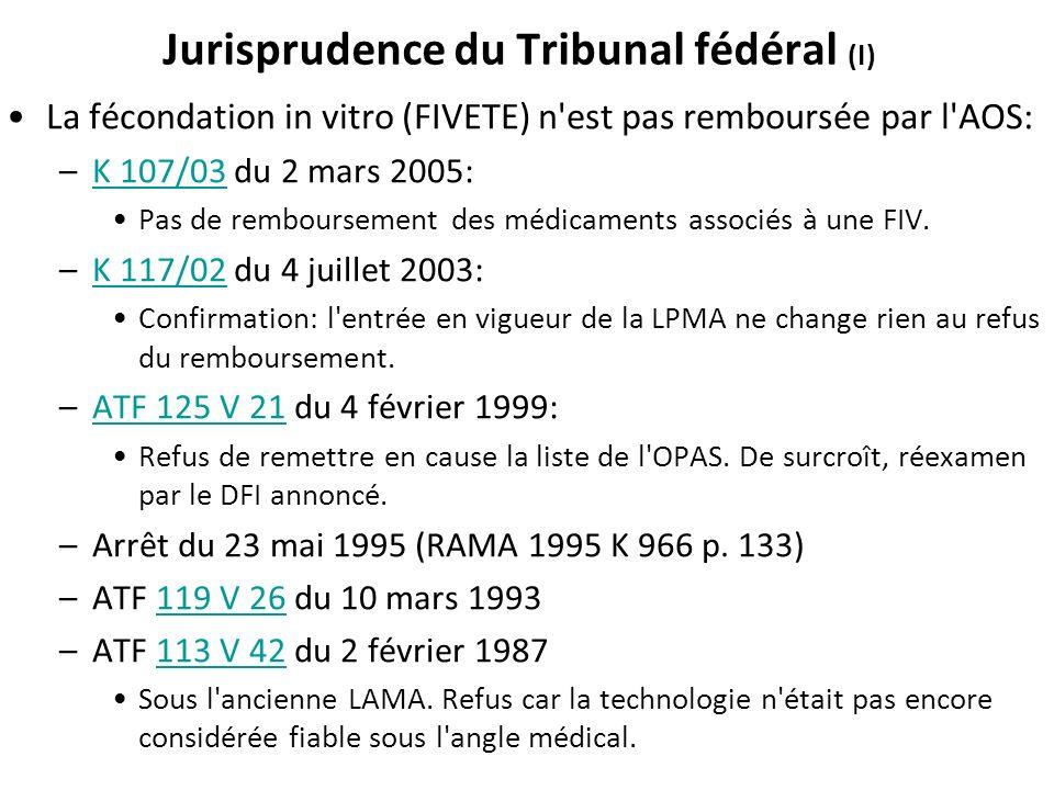 Jurisprudence du Tribunal fédéral (I) La fécondation in vitro (FIVETE) n'est pas remboursée par l'AOS: –K 107/03 du 2 mars 2005:K 107/03 Pas de rembou