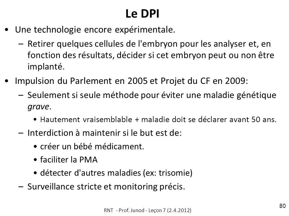 Le DPI Une technologie encore expérimentale. –Retirer quelques cellules de l'embryon pour les analyser et, en fonction des résultats, décider si cet e