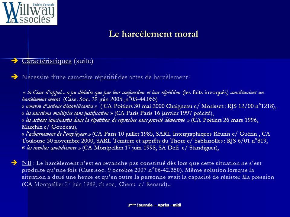 2 ème journée – Après –midi Le harcèlement moral Une infraction pénale (suite) NB : Position du Conseil constitutionnel (Décision du Conseil constitutionnel n°2001-455 DC, 12 janv.