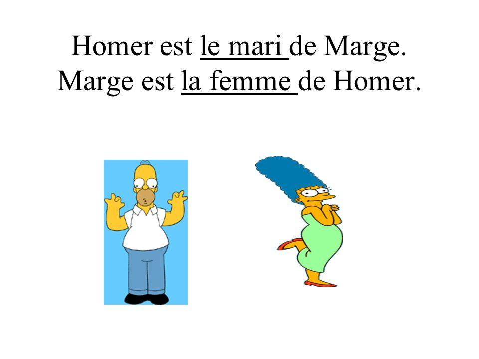 Homer est le mari de Marge. Marge est la femme de Homer.