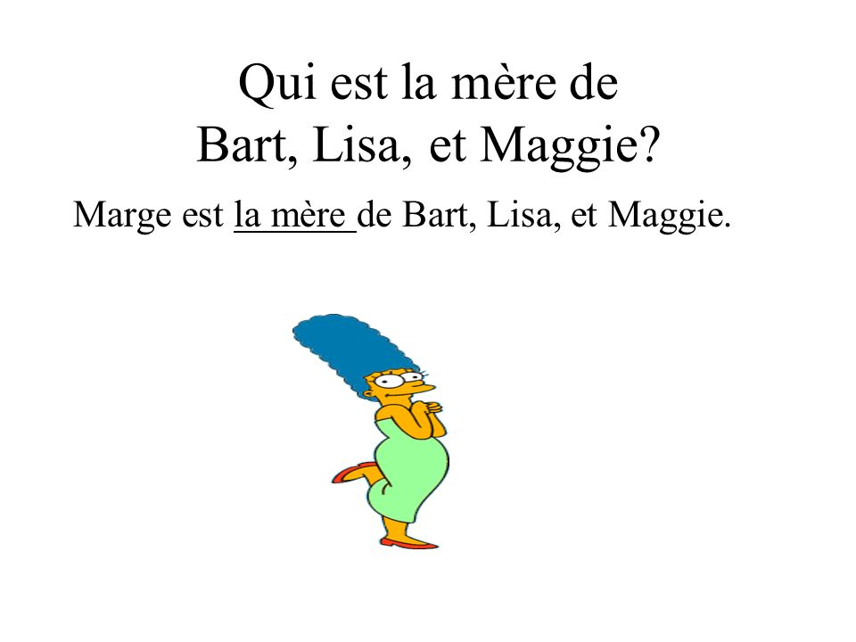 Qui est le frère de Lisa et Maggie? Bart est le frère de Lisa, et Maggie.