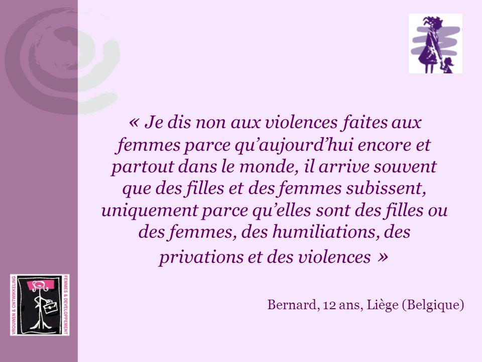 « Je dis non aux violences faites aux femmes parce quaujourdhui encore et partout dans le monde, il arrive souvent que des filles et des femmes subiss