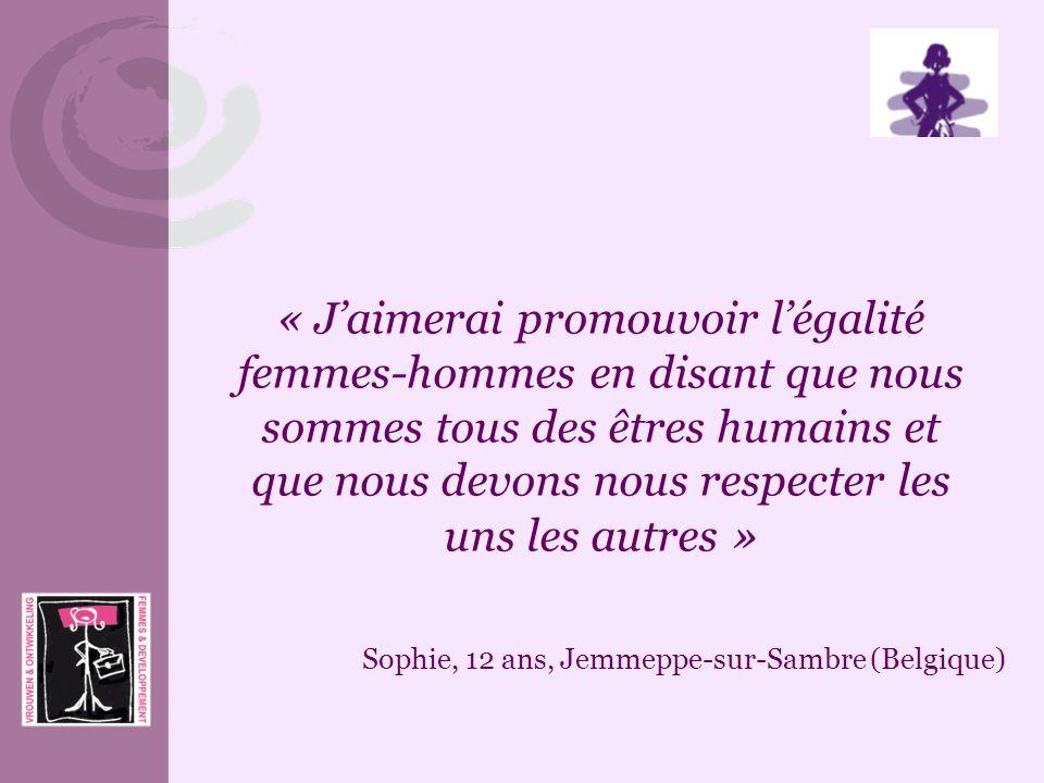 « Jaimerai promouvoir légalité femmes-hommes en disant que nous sommes tous des êtres humains et que nous devons nous respecter les uns les autres » S