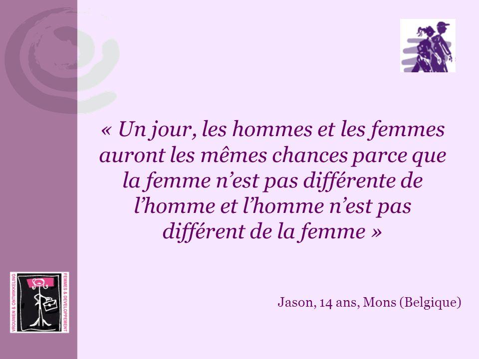 « Un jour, les hommes et les femmes auront les mêmes chances parce que la femme nest pas différente de lhomme et lhomme nest pas différent de la femme