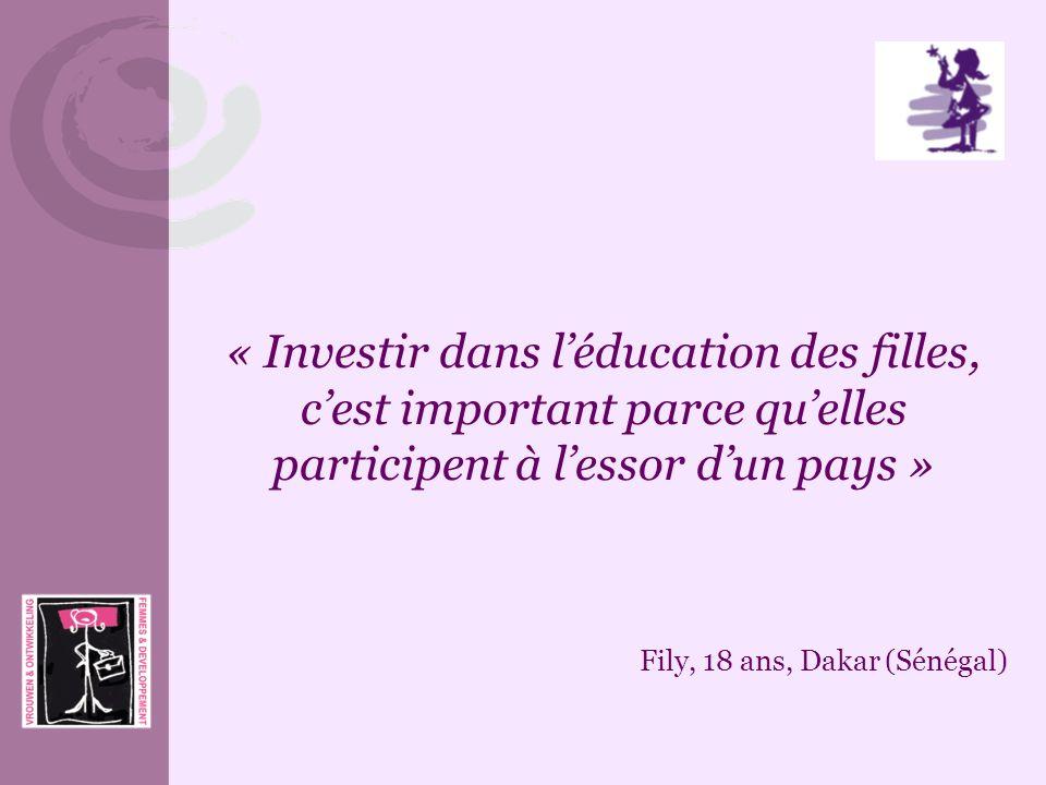 « Investir dans léducation des filles, cest important parce quelles participent à lessor dun pays » Fily, 18 ans, Dakar (Sénégal)